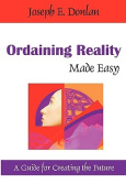Ordaining Reality Made Easy