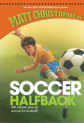 Soccer Halfback (New Matt Christopher Sports Library  [Large Print]