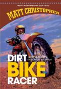 Dirt Bike Racer (New Matt Christopher Sports Library