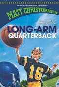 Long-Arm Quarterback (New Matt Christopher Sports Library