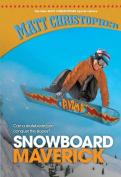 Snowboard Maverick (New Matt Christopher Sports Library