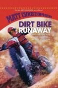 Dirt Bike Runaway (New Matt Christopher Sports Library