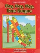 Play, Play, Play Dear Dragon