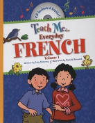 Teach Me... Everyday French, Volume 1 [With CD]
