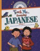 Teach Me... Everyday Japanese, Volume 1 [With CD]