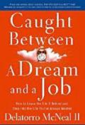 Caught Between a Dream and a Job