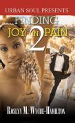 Finding Joy in Pain: v. 2