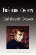 Frdric Chopin - Polish Romantic Composer