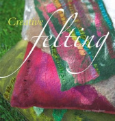 Creative Felting