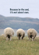 Because in the End, it's Not About Ewe