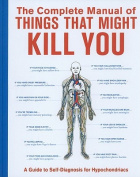 The Complete Manual of Things That Might Kill You