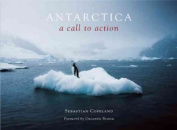 Antarctica: A Call to Action