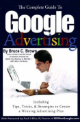 """Complete Guide to """"Google"""" Advertising"""