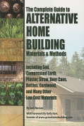 The Complete Guide to Alternative Home Building Materials and Methods