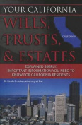 Your California Wills, Trusts, & Estates Explained Simply  : Important Information You Need to Know for California Residents