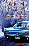 Homicide, Hostages, and Hot Rod Restoration