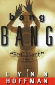 Bang Bang: A Novel