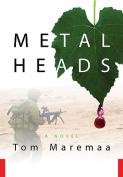 Metal Heads: A Novel