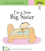 I'm a New Big Sister (Little Steps for Big Kids