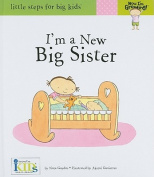 I'm a New Big Sister (Little Steps for Big Kids