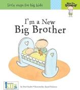 I'm a New Big Brother (Little Steps for Big Kids
