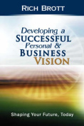 Developing a Successful Personal & Business Vision