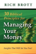 30 Biblical Principles for Managing Your Money