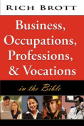 Business, Occupations, Professions, & Vocations in the Bible