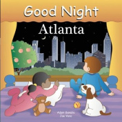 Good Night Atlanta [Board book]