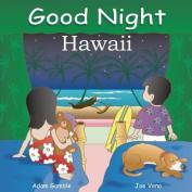 Good Night Hawaii [Board book]