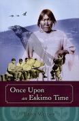 Once Upon an Eskimo Time
