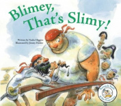 Blimey, That's Slimy!