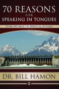 Seventy Reasons for Speaking in Tongues