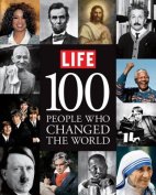 Life: 100 People Who Changed the World