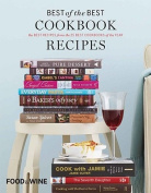 Food & Wine Best of the Best Cookbook Recipes  : The Best Recipes from the 25 Best Cookbooks of the Year