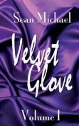 Velvet Glove: Volume I