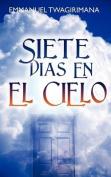 Siete Dias En El Cielo [Spanish]
