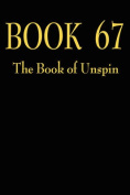 Book 67: The Book of Unspin