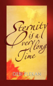 Eternity Is a Very Long Time