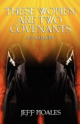 These Women Are Two Covenants