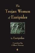 The Trojan Women Of Euripides