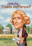 Quien Fue Tomas Jefferson? = Who Was Thomas Jefferson? [Spanish]