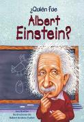 Quien Fue Albert Einstein = Who Was Albert Einstein? [Spanish]
