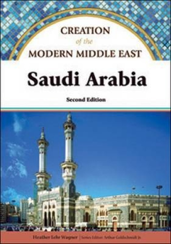 Saudi Arabia (Creation of the Modern Middle East) by Heather Lehr Wagner.