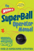 The Superball Operator Manual