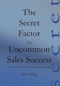 The Secret Factor for Uncommon Sales Success