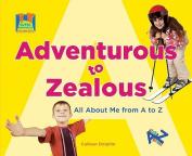 Adventurous to Zealous