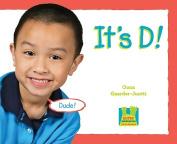 It's D!