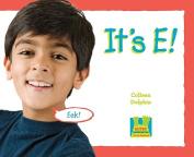 It's E!