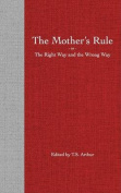 The Mothers Rule; or The Right Way and the Wrong Way